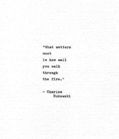 "Charles Bukowski Hand Typed Poetry Quote ""…walk through the fire."" Vintage Typewriter Letterpress Print Typewritten Words Charles Bukowski Hand Typed Poetry Quote ""…walk through the fire. Typed Quotes, Poem Quotes, Lyric Quotes, Words Quotes, Wise Words, Hand Quotes, Timing Quotes, Wisdom Quotes, Qoutes"