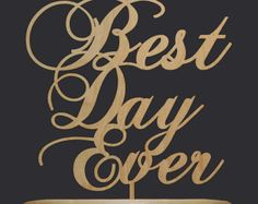 Items similar to Wedding Cake Topper - Best Day Ever - Mahogany on Etsy