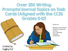 This is a very extensive list of writing prompts. There are over 250 prompts and they're broken down into categories. Use them for:Bell Ringers (Do Now Activities)Students who complete their work earlyExtra Credit Writing AssignmentsWriting CentersThe task cards are aligned with the common core state standards for grades 5-12This file contains a PDF copy of my 250 writing prompts/journal topics in task card format.I would print them out on stock card paper (colored or white) and laminate…