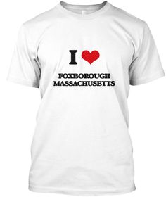 I Love Foxborough Massachusetts White T-Shirt Front - This is the perfect gift for someone who loves Foxborough. Thank you for visiting my page (Related terms: I love,I love Foxborough Massachusetts,I Love FOXBOROUGH Massachusetts,FOXBOROUGH,Norfolk,FOXBOROUGH ...)