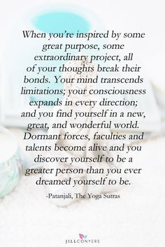 Inspiration from the Patanjali's Yoga Sutras. See even more at the photo