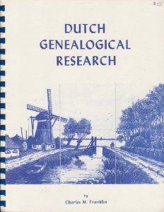 Dutch Genealogical Research - Charles M. Franklin #netherlands #dutch_genealogy