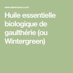 Huile essentielle biologique de gaulthérie (ou Wintergreen)