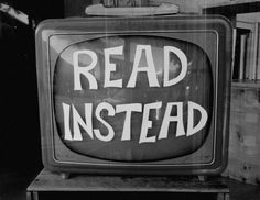Read Instead. Simply stated.