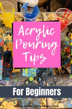 A Collection of Tips for Acrylic Paint Pouring Beginners Acrylic Pour Painting Acrylic acrylic pour painting for beginners Beginners Collection Paint Pouring Tips Acrylic Painting Tips, Acrylic Pouring Art, Acrylic Painting For Beginners, Beginner Painting, Pour Painting, Acrylic Art, Acrylic Paintings, Watercolor Tips, Painting Tutorials