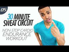 30 Min. Non-Stop Cardio HIIT Endurace Workout | 30 Min. Sweat Circuit: Day 05 - YouTube