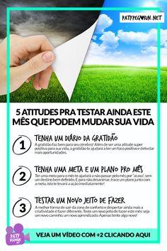 5 atitudes para testar ainda este mês que podem mudar sua vida - Mudanca - Pinterest Veja todas em http://patypegorin.net/5-atitudes/