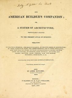 The American builder's companion; or, A system of architecture, particularly adapted to the present style of building ... Illustrated with fifty nine copperplate engravings