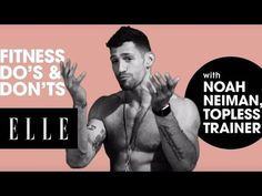 Fitness Dos and Don'ts with Celebrity Trainer Noah Neiman | ELLE - YouTube