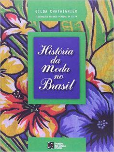 Historia Da Moda No Brasil - Livros na Amazon.com.br