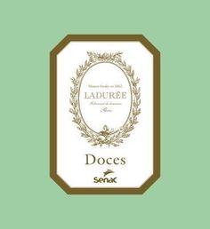 Doces - Maison Ladurée - 3ª Ed. 2012