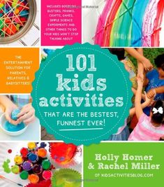 101 Kids Activities That Are the Bestest, Funnest Ever!: The Entertainment Solution for Parents, Relatives & Babysitters! by Holly Homer http://www.amazon.com/dp/1624140572/ref=cm_sw_r_pi_dp_1ehVub00A3G51