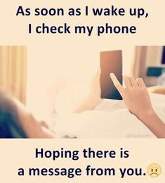 Happens with me all the time ,, the feeling of excitement to see a text from someone special is so awesome !😁😁