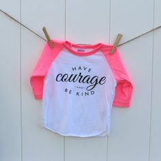 Have Courage & Be Kind  Infant 3/4 Sleeve Raglan NEON by ALLIE BROWN GRAPHIC DESIGN