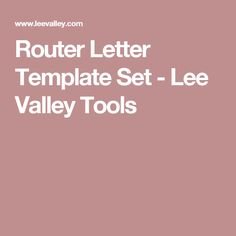 Router letter template set woodworking perfect for a dad who has router letter template set lee valley tools spiritdancerdesigns Image collections