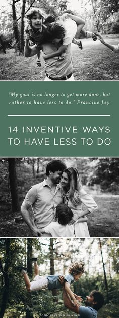 We all want a shorter to-do list and more time with the people we love, but HOW? 14 inventive ways to have less to do!