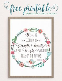 She is clothed in strength and dignity and she laughs without fear of the future. Proverbs 31:25 | free printable from Little Girl's Pearls ♥️