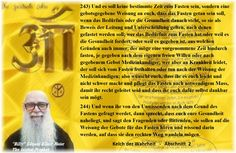 244) And if you are asked about the reason for fasting by the unknowing ones, then say that it is a matter of your health and tell the questioner or the requester that they shall listen to the guidance of the recommendations for fasting and be knowing in them so that they may walk the right way. Goblet of the Truth - Teaching of the Prophets- Beam  -  Chapter   2