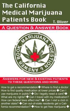 The California Medical Marijuana Patients Book by T Oliver, http://www.amazon.com/dp/B00GFDG1VS/ref=cm_sw_r_pi_dp_RchGsb1YX3WZF