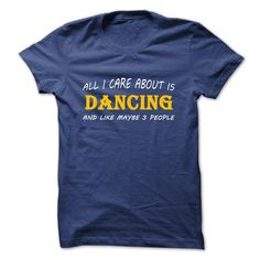 All I Care About Is Dancing T-Shirt