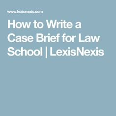 How to Write a Case Brief for Law School | LexisNexis