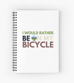 I would much rather be out on two wheels than wherever I am now. Also, it helps the planet. • Millions of unique designs by independent artists. Find your thing. Glossier Stickers, Mask For Kids, Spiral, Wheels, Finding Yourself, Stationery, Bicycle, Notebook, Artists