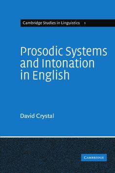 Prosodic Systems and Intonation in English (Cambridge Studies in Linguistics)