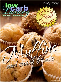 Low Carb Luxury Magazine Special Edition: Muffins and Snack Breads