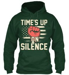 Women March 2018 Time Is Up On Silence Forest Green Sweatshirt Front