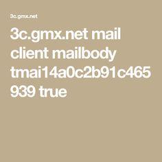 3c.gmx.net mail client mailbody tmai14a0c2b91c465939 true