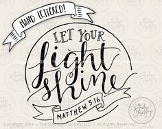 bbb8f0d2fe2f Let Your Light Shine Printable File Matthew by TheSmudgeFactoryLLC Cricut  Creations