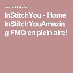 InStitchYou - Home InStitchYouAmazing FMQ en plein aire!