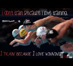 """I don't train because I love training, I train because I love winning"" -Nathan Adrian"