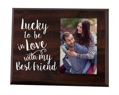 Lucky to Be in Love Picture Frame | Romantic gifts for men