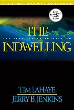 The Indwelling (Left Behind #7) by Tim F. LaHaye, Jerry B. Jenkins