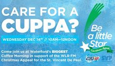 Tomorrow we're holding Waterford's biggest coffee morning! Join us for Care for a Cuppa in locations around Waterford to raise money for SVP #BeALittleStar #ChristmasAppeal #GiveWhereYouLive