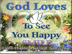 God loves to see you happy.