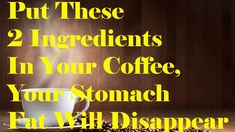 Put These 2 Ingredients In Your Coffee, Stomach Fat Will Disappear | #fat burning coffee, #fat burning coffee recipe, #fat burning coffee with coconut oil, #how to make fat burning coffee,