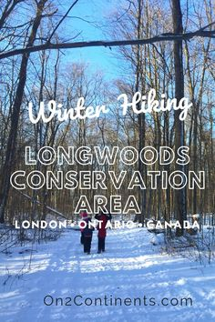 Wondering where to go for a walk in London, ON? Try Longwoods Conservation Area • Winter Hiking near London, ON. #ldnont #ldngem #londonON #hiking #familyhiking #swontario #ontario #canada #outdoors #familytrip #on2continents