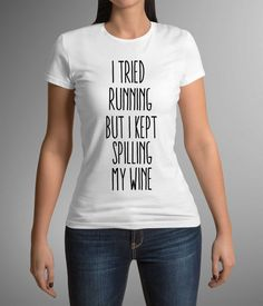Great t-shirt with print 'I tried running but i kept spilling my wine! Ladies t-shirt! Printing! Fashion! Gift Idea! Wine lovers
