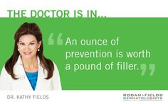 """An ounce of prevention is worth a pound of filler."" - Dr. Kathy Fields #perskinality"