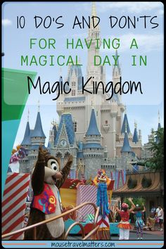The Do's And Don'ts For Magic Kingdom in order to maximize your time and capitalize your experience. Have Fun.