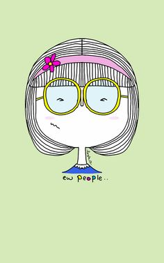 eww.. people  illustrated by Layla Mosleh