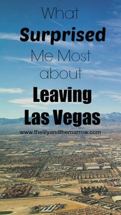 What Surprised Me Most about Leaving Las Vegas - www.thelilyandthemarrow.com