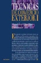 Técnicas de comercio exterior I / Miguel Ángel Díaz Mier[