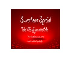 Sweatheart Deal 10% off entire purchases now until February 28, 2015