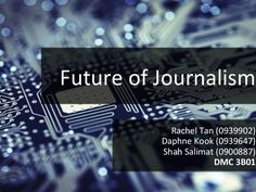 A presentation comparing the past, present and future technologies in news gathering, reporting and dissemination.