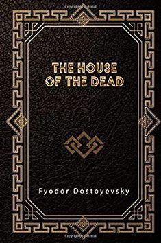 The House of the Dead: Dostoyevsky, Fyodor: 9798612866503: Amazon.com: Books