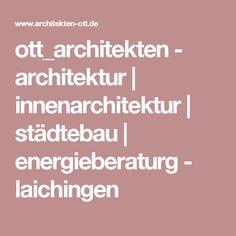 ott_architekten - architektur | innenarchitektur | städtebau | energieberaturg - laichingen