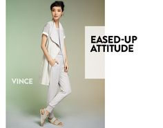 Eased-up attitude from Vince. Women's contemporary clothing.